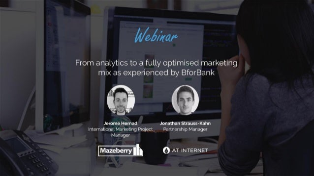 • Overview • BforBank environment • Marketing mix optimization • The importance of sharing data In Brief BforBank Webinar ...