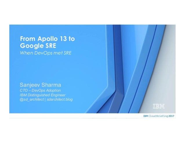 © 2015 IBM Corporation Sanjeev Sharma CTO – DevOps Adoption IBM Distinguished Engineer @sd_architect | sdarchitect.blog Fr...