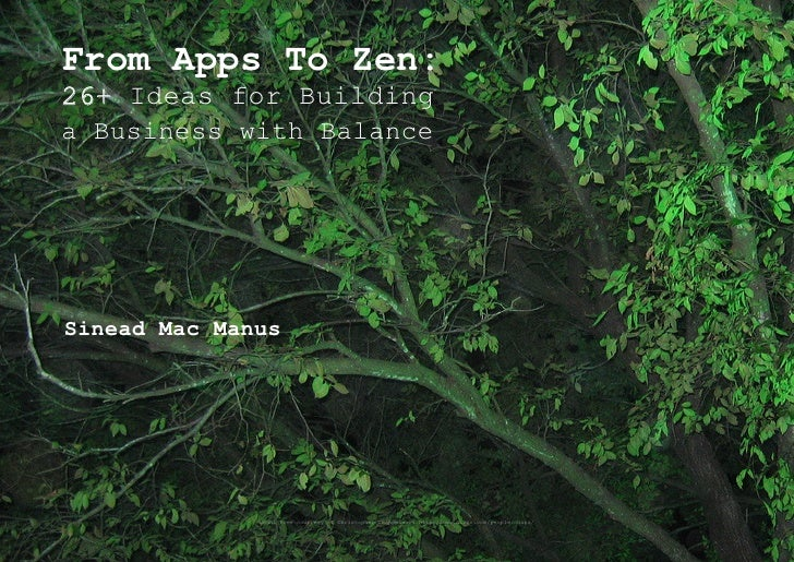 From Apps To Zen: 26+ Ideas for Building a Business with Balance     Sinead Mac Manus                   bodhi tree courtes...