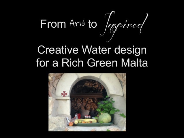 From Arid to Inspired Creative Water design for a Rich Green Malta