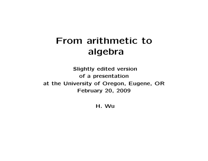 From arithmetic to         algebra          Slightly edited version            of a presentationat the University of Orego...