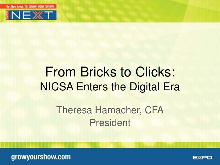 From Bricks to Clicks:NICSA Enters the Digital Era   Theresa Hamacher, CFA         President