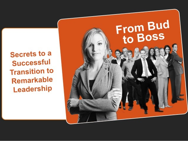From BUD to BossWritten By: Kevin Eikenberry &        Presented by:          Guy Harris                                   ...