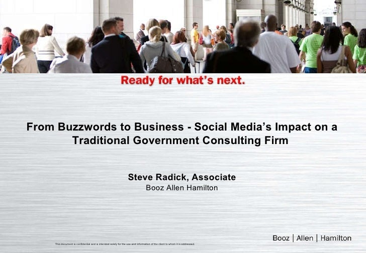 From Buzzwords to Business - Social Media's Impact on a Traditional Government Consulting Firm   Steve Radick, Associate B...