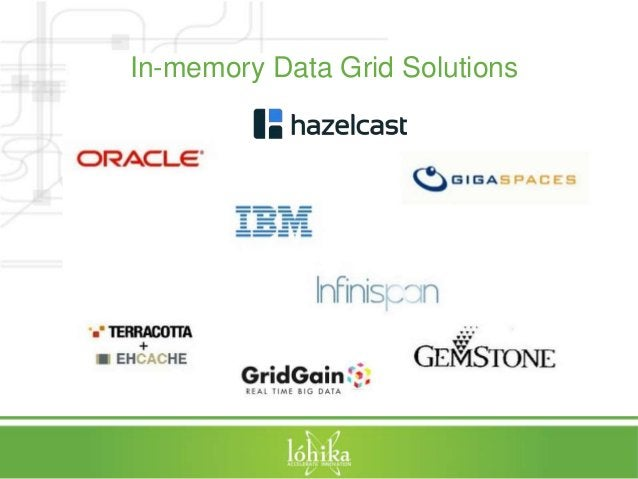 In-memory Data Grid Solutions