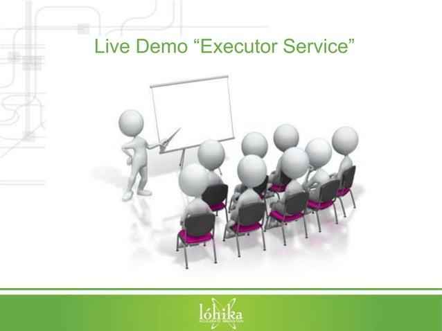 "Live Demo ""Executor Service"""