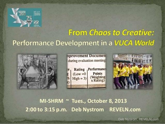 Deb Nystrom, REVELN.com MI-SHRM ~ Tues., October 8, 2013 2:00 to 3:15 p.m. Deb Nystrom REVELN.com
