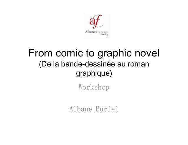 From comic to graphic novel (De la bande dessinée au roman(De la bande-dessinée au roman graphique) Workshop Albane Buriel