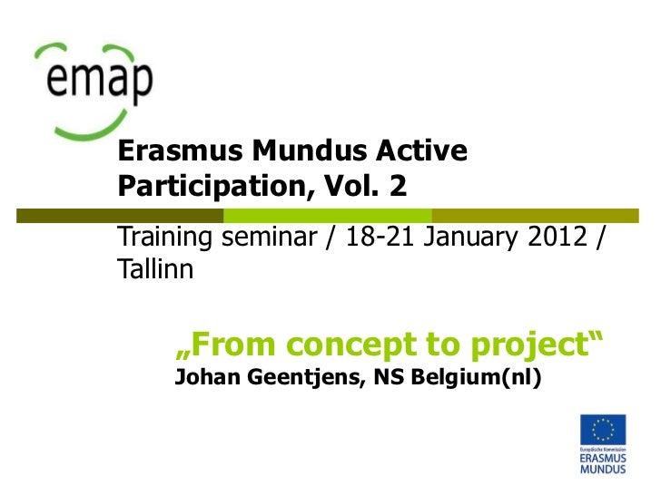 "Erasmus Mundus ActiveParticipation, Vol. 2Training seminar / 18-21 January 2012 /Tallinn    ""From concept to project""    J..."