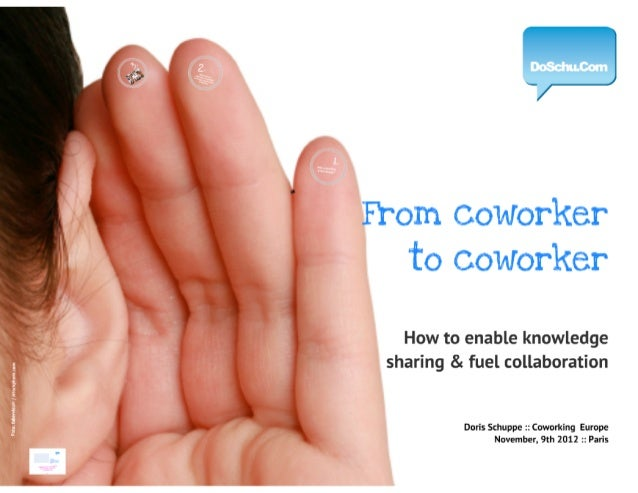 From coworker to coworker :: How to enable knowledge sharing & fuel collaboration