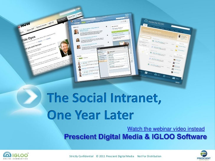 The Social Intranet,One Year Later                                                 Watch the webinar video instead   Stric...