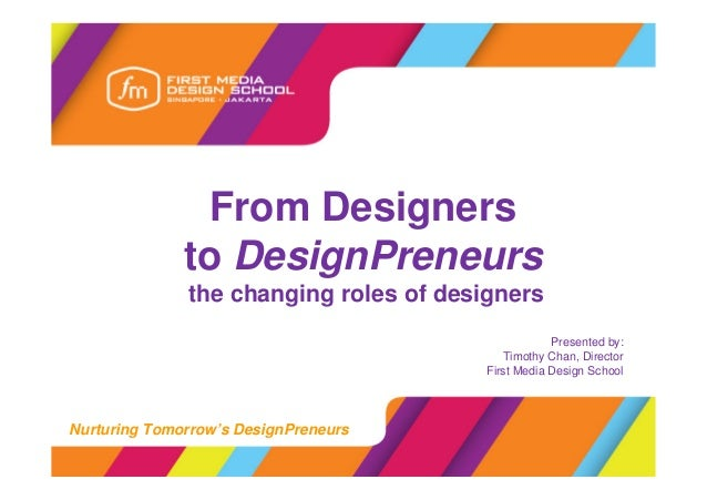 From Designers              to DesignPreneurs              the changing roles of designers                                ...