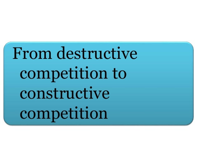 From destructive competition to constructive competition
