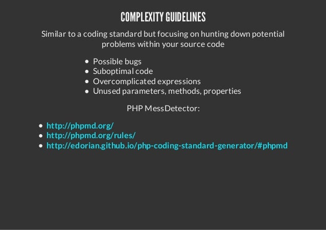 COMPLEXITYGUIDELINESSimilar to a coding standard but focusing on hunting down potentialproblems within your source codePos...