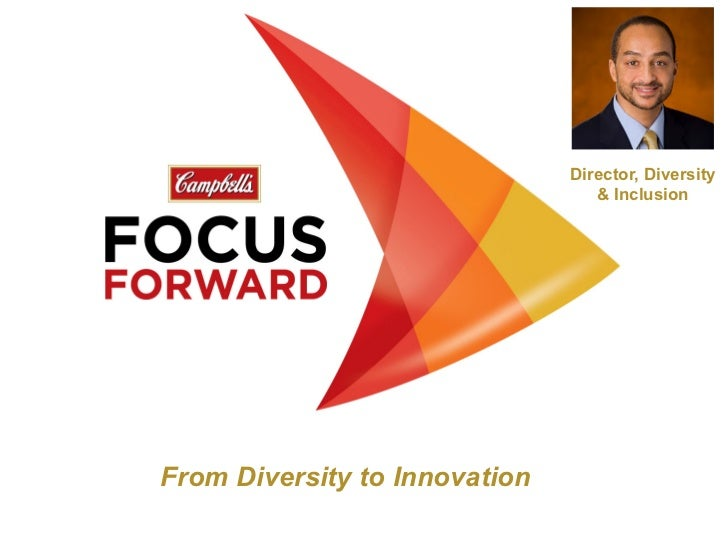 Director, Diversity                                  & InclusionFrom Diversity to Innovation