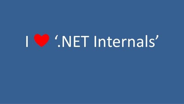 I ❤ '.NET Internals'