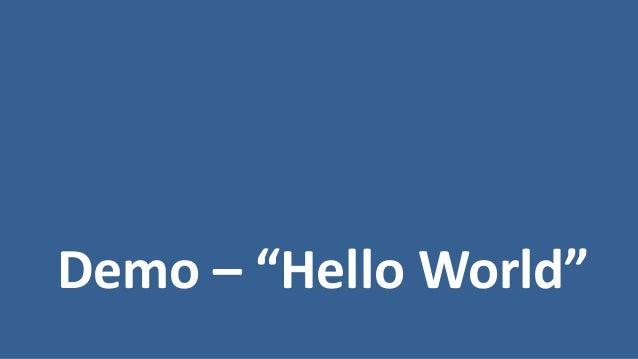 """Demo – """"Hello World"""""""