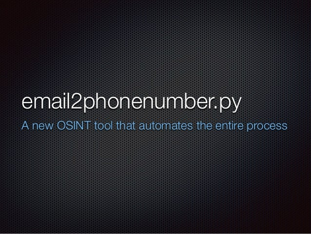 email2phonenumber.py A new OSINT tool that automates the entire process