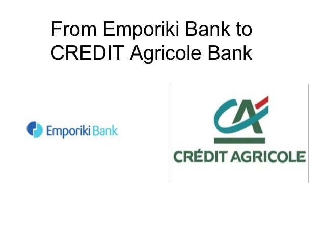 From Emporiki Bank toCREDIT Agricole Bank