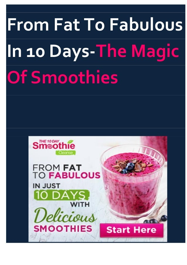 From Fat To Fabulous In 10 Days-The Magic Of Smoothies
