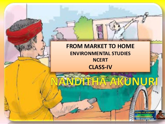 FROM MARKET TO HOME ENVIRONMENTAL STUDIES NCERT CLASS-IV