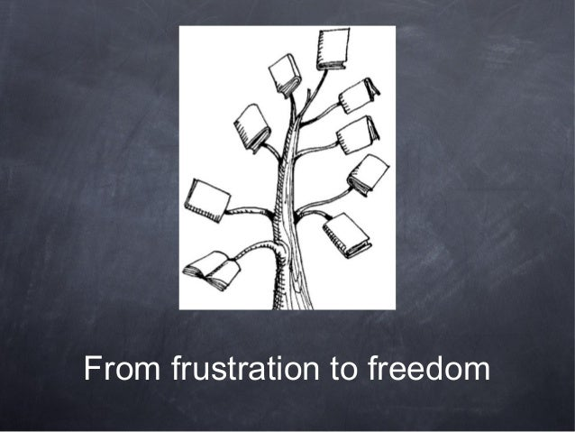 From frustration to freedom