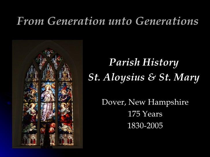 From Generation unto Generations Parish History  St. Aloysius & St. Mary  Dover, New Hampshire 175 Years 1830-2005