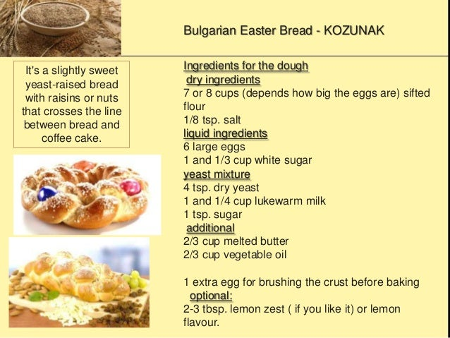 Bulgarian Easter Bread - KOZUNAK It's a slightly sweet yeast-raised bread with raisins or nuts that crosses the line betwe...