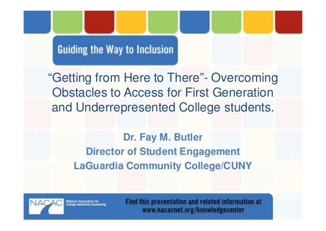"""""""Getting from Here to There""""- Overcoming Obstacles to Access for First Generation and Underrepresented College students. D..."""