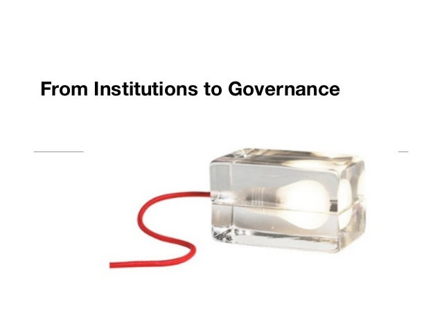 From Institutions to Governance