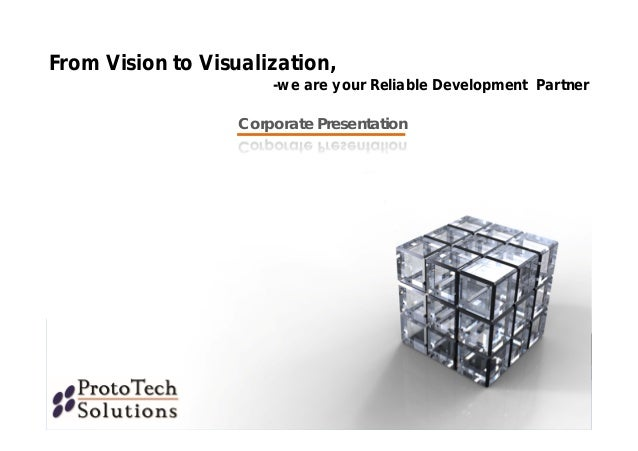 From Vision to Visualization, -we are your Reliable Development Partner Corporate Presentation