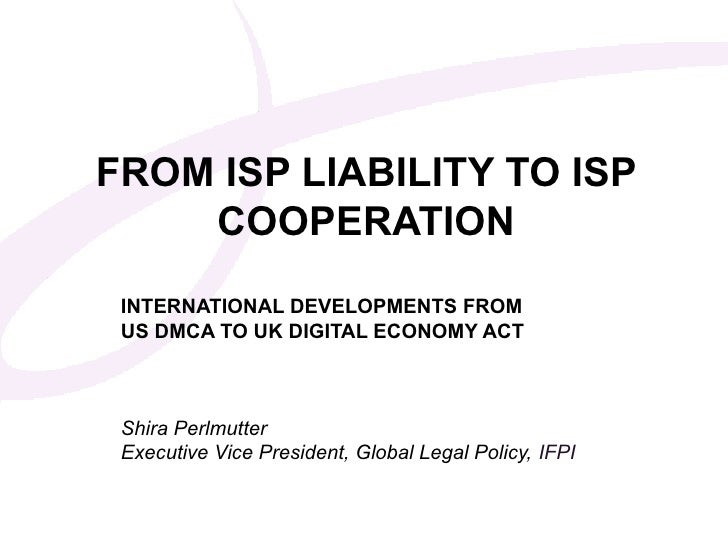 FROM ISP LIABILITY TO ISP     COOPERATION INTERNATIONAL DEVELOPMENTS FROM ClickDMCAMaster subtitle styleECONOMY ACT US to ...