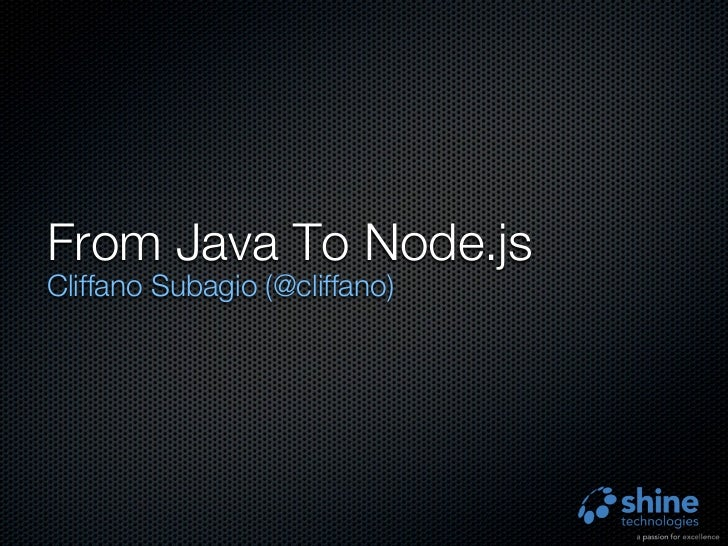 From Java To Node.jsCliffano Subagio (@cliffano)