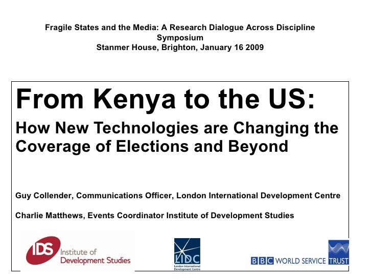 From Kenya to the US:  How New Technologies are Changing the Coverage of Elections and Beyond Guy Collender,  Communicatio...