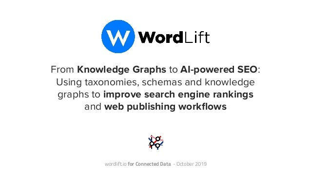 From Knowledge Graphs to AI-powered SEO: Using taxonomies, schemas and knowledge graphs to improve search engine rankings ...