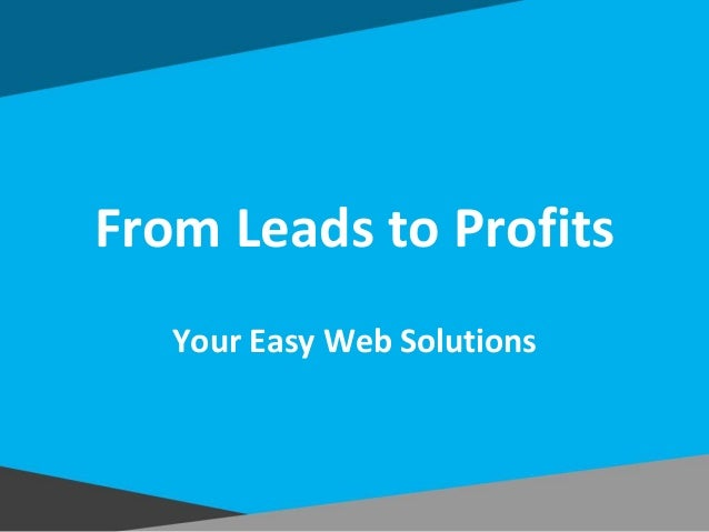 From Leads to Profits Your Easy Web Solutions