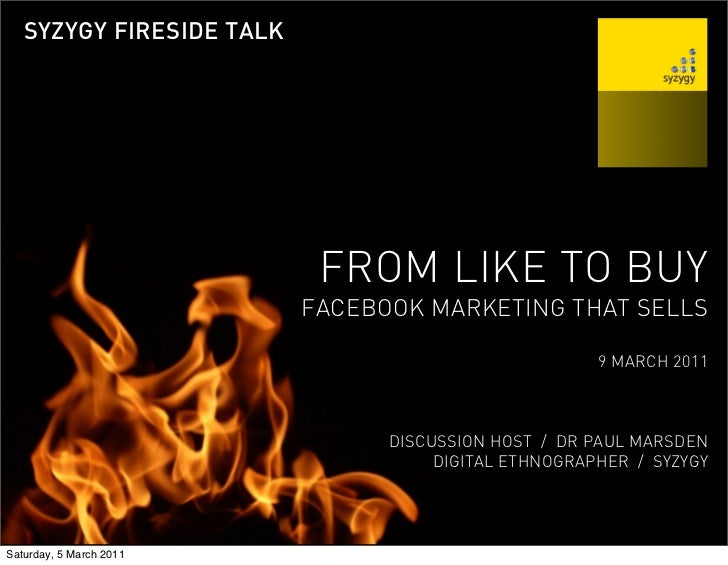 SYZYGY FIRESIDE TALK                           FROM LIKE TO BUY                          FACEBOOK MARKETING THAT SELLS    ...