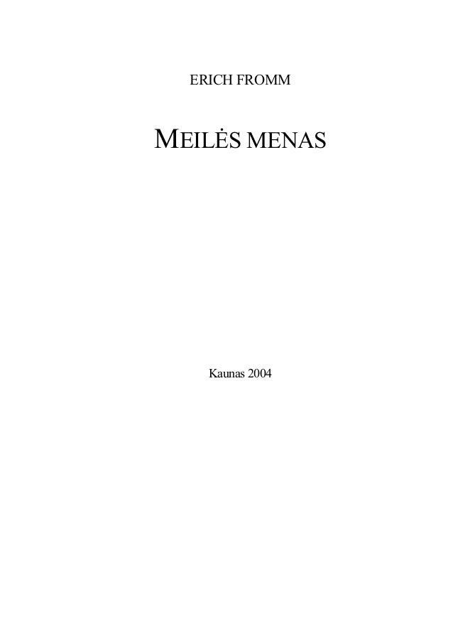 ERICH FROMM MEILĖS MENAS Kaunas 2004