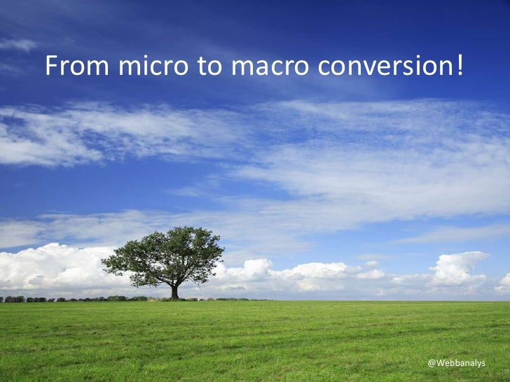 From micro to macro conversion!<br />@Webbanalys<br />