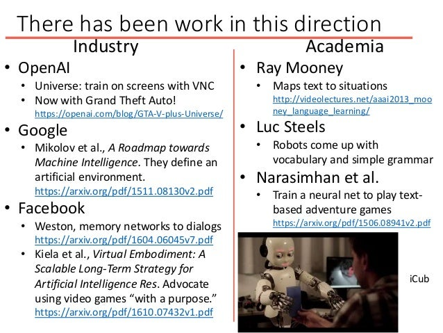 There has been work in this direction Industry • OpenAI • Universe: train on screens with VNC • Now with Grand Theft Auto!...