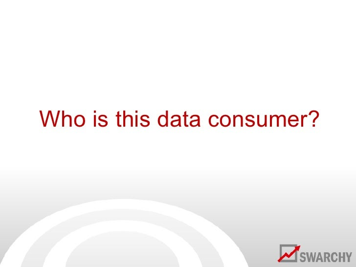 Who is this data consumer?<br />
