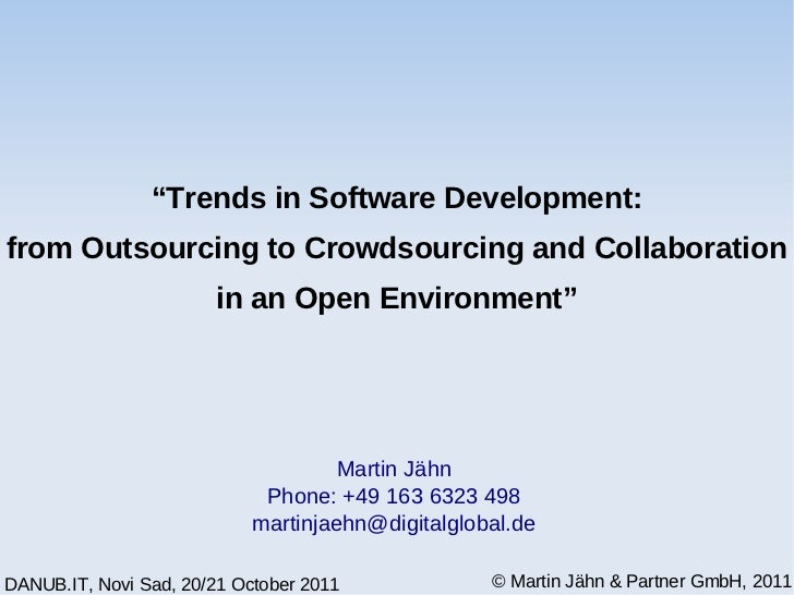 """""""Trends in Software Development:from Outsourcing to Crowdsourcing and Collaboration                       in an Open Envir..."""