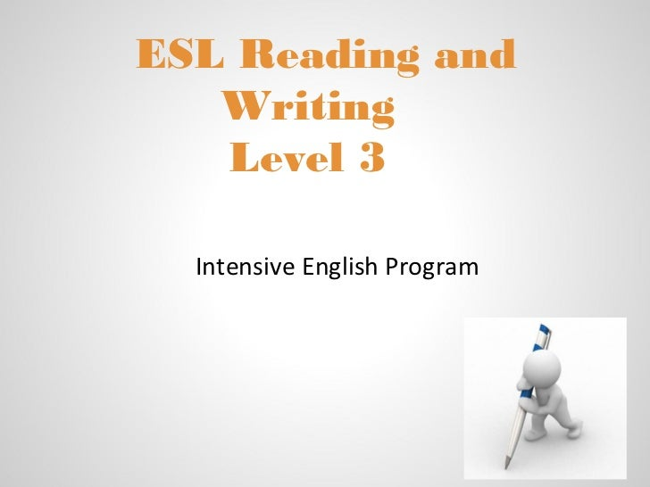 ESL Reading and   Writing   Level 3  Intensive English Program