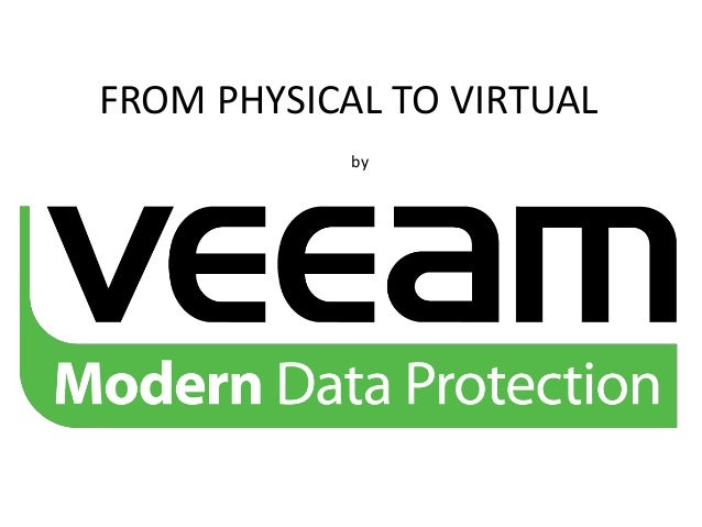 FROM PHYSICAL TO VIRTUAL by
