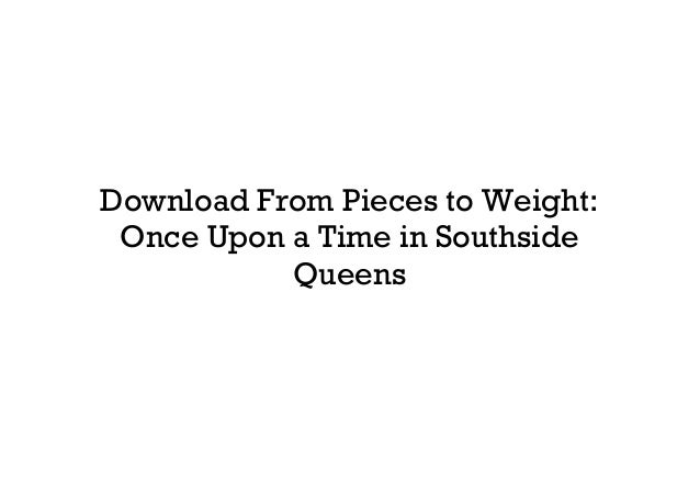 Download From Pieces To Weight Once Upon A Time In Southside Queens