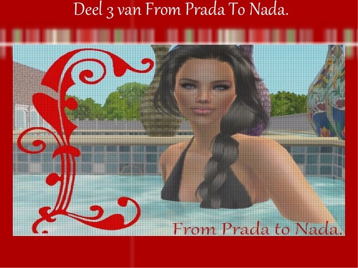 Deel 3 van From Prada To Nada.