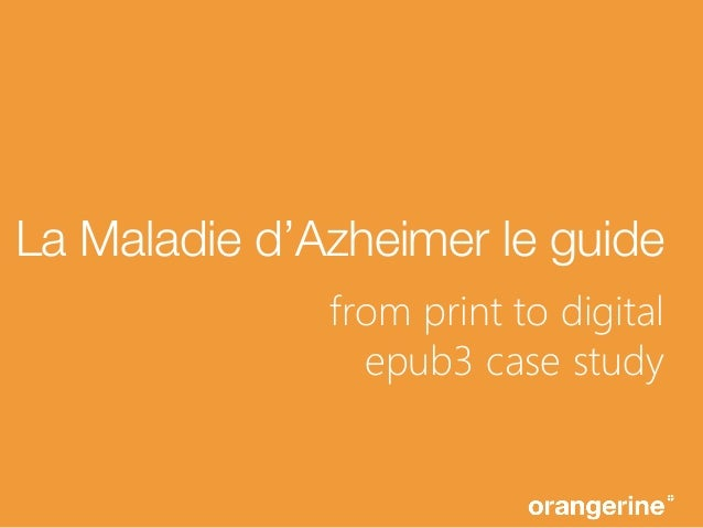 La Maladie d'Azheimer le guide from print to digital epub3 case study