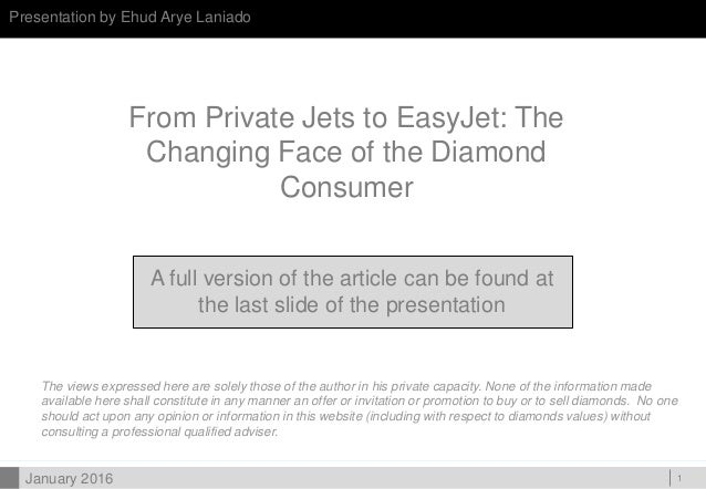 DOC ID Presentation by Ehud Arye Laniado 1 From Private Jets to EasyJet: The Changing Face of the Diamond Consumer A full ...