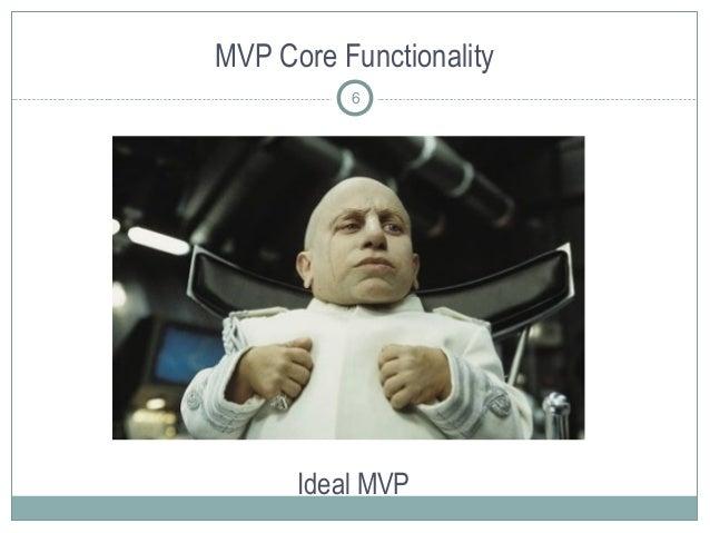 MVP Core Functionality Ideal MVP 6