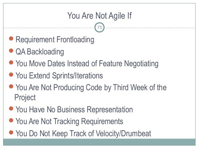You Are Not Agile If Requirement Frontloading QA Backloading You Move Dates Instead of Feature Negotiating You Extend ...